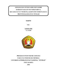 Geologi Dan Studi Fasies Metamorf Daerah Takalot Dan Sekitarnya Kecamatan Uut Murung Kabupaten Murung Raya Provinsi Kalimantan Tengah Eprints Upn Veteran Yogyakarta